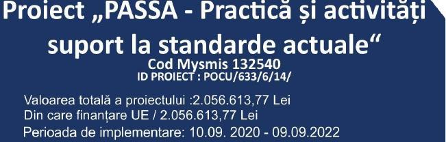 """Proiect """"PASSA – Practică și activități suport la standarde actuale"""""""